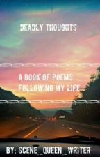 Deadly Thoughts (A Poem Book) by UghParanormal