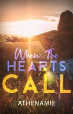 When The Hearts Call (COMPLETED) by athenamie