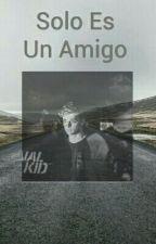 Solo Es Un Amigo ( Martin garrix & Tu) by AbrilSanchez4