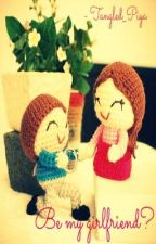 Be my girlfriend? by Tangled_Piya