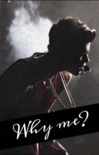 Why me? (A Justin Bieber lovestory) by fiftyshadesofkidrauh