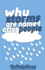 why storms are named after people by fluffedpillows