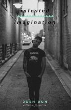 Infested Imagination (Josh Dun) by Xxmeme_queenxX