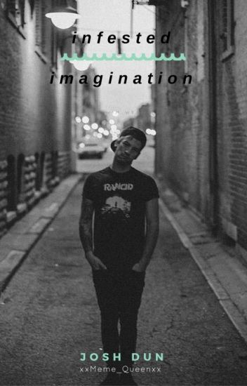 Infested Imagination (Josh Dun)