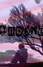 Undone [Completed] by iswearidontbite