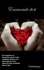 Enamorado de ti by Poetatuyo