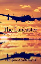 The Lancaster by VampireAcademy14