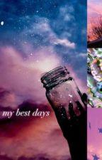my best days by revengeavenue