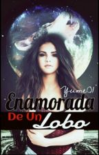 Enamorada de un Lobo by Yume01
