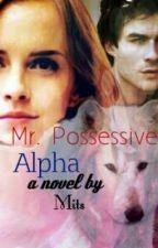 Mister Possessive Alpha by krazymits