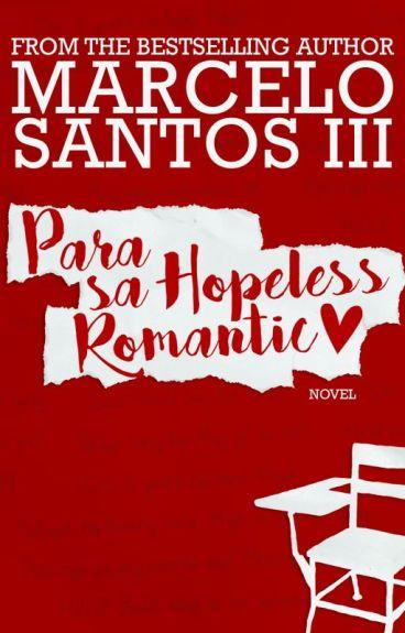 Para sa Hopeless Romantic by marcelosantosiii