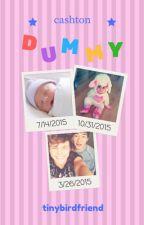 Dummy (Cashton) by tinybirdfriend