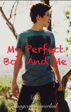My perfect boy and me (Hayes Grier y tu) by magconforeverlml