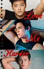 Love Me Harder(ON HOLD) by 50ShadesOfGil