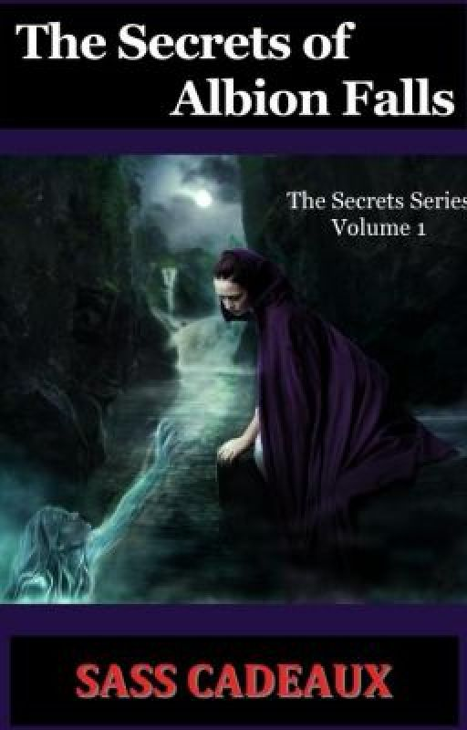 THE SECRETS OF ALBION FALLS - VOLUME 1- THE SECRETS SERIES by scadeaux