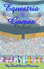 Equestria Games by DarkFlamedMemory-