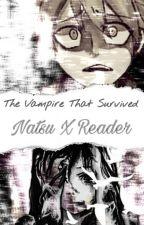 Natsu x Reader: The Vampire That Survived by _natsu_gurl_