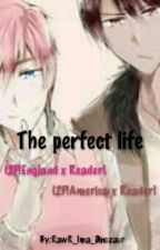 The Perfect Life {2P!England x Reader x 2P!America} by CutiePotato1321