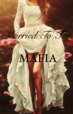 Married to the Mafia by extralargebowlofrice