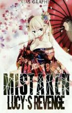 [HIATUS] Mistaken~The Revenge Of Lucy Heartfilla by Lucrelia