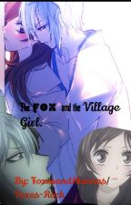 The Fox And The Village Girl by FoxesandHumans