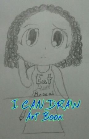 I CAN DRAW (Art book) by AwesomeSauceTaterz