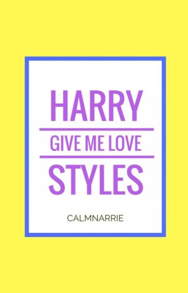 give me love • styles