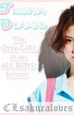 Trishia Ocampo: The Only GIRL in an ALL BOYS School by CLsakuraloves