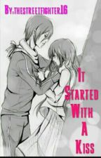 It Started With A Kiss by thestreetfighter16