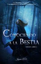 Conociendo a la bestia: La primera de todas y la maldición de los condenados #1 by LightningFair
