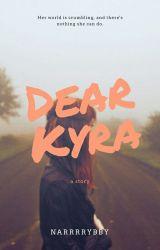 Dear Kyra \\ by narrrrybby