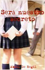 Será nuestro secreto by AbrilDeRegil