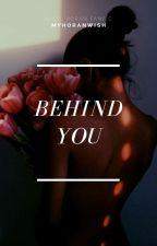 Behind You • n.h by MyHoranWish