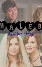 Haleb-another story by pretty_little_halebs