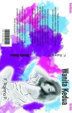 Wanita Kedua (RE-POST New Version) by Nana_neeh