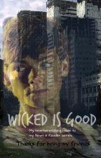 WICKED Is Good (Newt X Reader Book 4) by abbiethegreenie