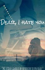 Dear, I Hate you. by vale_herr