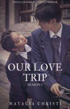 Our Love Trip [END] by Natalia_Christi