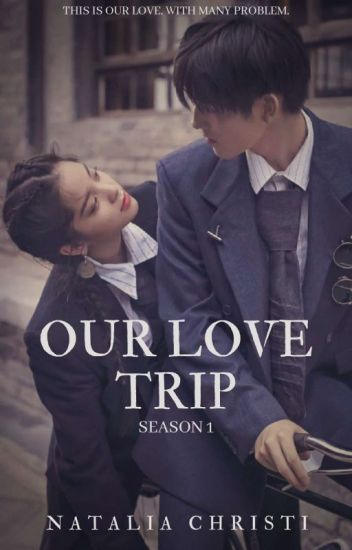 Our Love Trip [END]