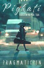 Pighati (Koleksyon ng mga Tula) by PragmaticPen