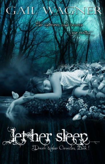 Let Her Sleep (Dream Walker Chronicles #1) by GailWagner