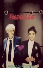Forever Love (Luhan Fanfiction) by squishymydyo