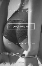 EL OSCURO CORAZÓN DE ADAM by iza9087