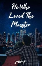 When a Monster Fell In Love (COMPLETED) by JayyyCiiiee
