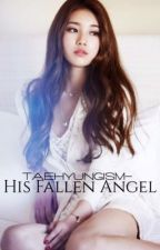 His Fallen Angel (Sequel Of Everlasting Love) by taehyungism-