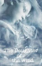 Daughter of the Wind - A Percy Jackson Fan Fic (ON HOLD UNTIL FURHTER NOTICE) by donnimo412