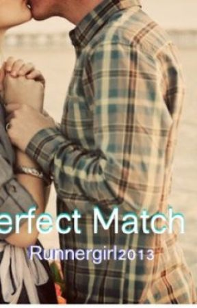 Perfect Match by RunnerGirl2013