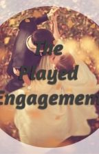 The Played Engagement (#Wattys2018) by divalicious1018