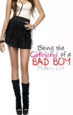 Being the Girlfriend of a Bad Boy by Malliecat