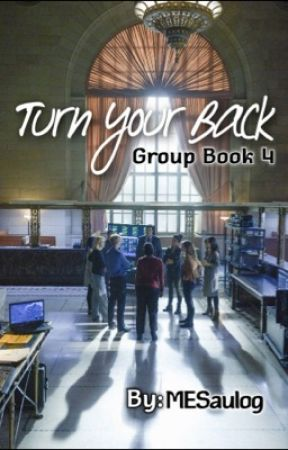 Turn Your Back [Group Book #4] by b_itchell